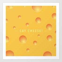 Say cheese! Art Print