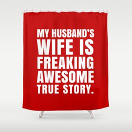 My Husband's Wife is Freaking Awesome (Red) Shower Curtain