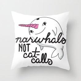 Narwhals Not Cat-calls Throw Pillow