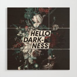 Hello Darkness Wood Wall Art