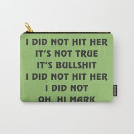 Oh, hi Mark Carry-All Pouch