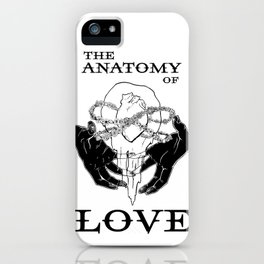 The Anatomy of Love iPhone Case