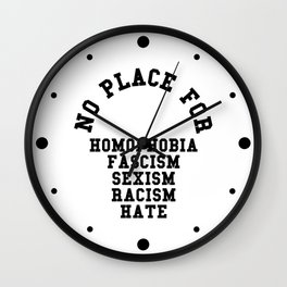 No Place For Homophobia Quote Wall Clock