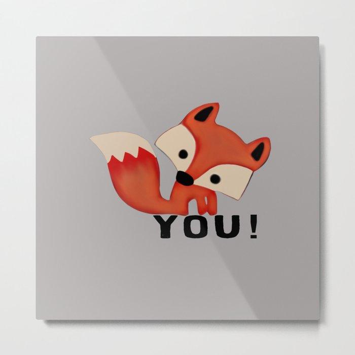Fox YOU! Metal Print