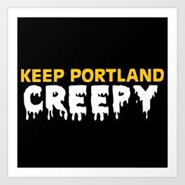 Keep Portland Creepy Art Print