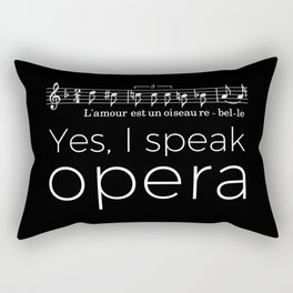 Yes, I speak opera (mezzo-soprano) Rectangular Pillow