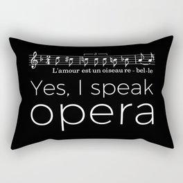 Yes, I speak opera (mezzo-soprano) Rectangular Pillow