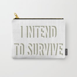 I Intend to Survive Carry-All Pouch