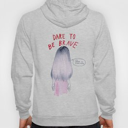Dare to be Brave Hoody