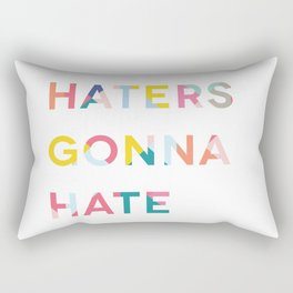 Haters Gonna Hate Rectangular Pillow