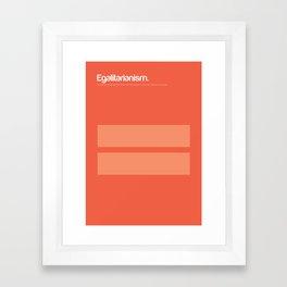 Egalitarianism Framed Art Print
