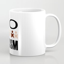 Say no to racism- anti racism graphic Coffee Mug