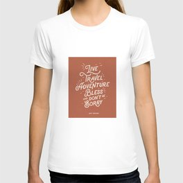 Live Travel Adventure Bless and Don't Be Sorry inspirational quote typography art print home decor T-shirt