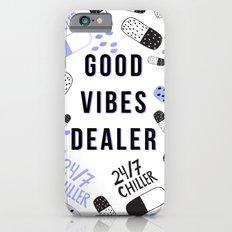 Good Vibes Dealer 24/7 Chiller iPhone 6s Slim Case