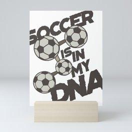 Soccer Lover Soccer is in my DNA Mini Art Print