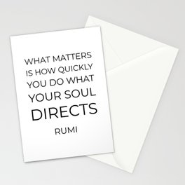 What matters is how quickly you do what your soul directs  - Rumi motivation quote Stationery Cards