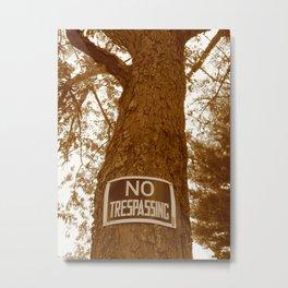 Sepia No Trespassing Metal Print