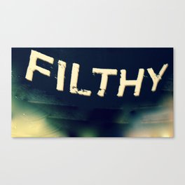 Filthy Canvas Print