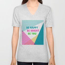 Be Happy Be Bright Be You Unisex V-Neck