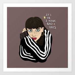 It's ok to have bad days Art Print