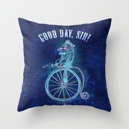 """""""Good Day, Sir!"""" Throw Pillow"""