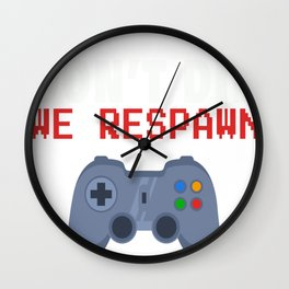 Funny Gamers Don't Die We Respawn Wall Clock