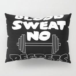 blood sweat no regrets Pillow Sham
