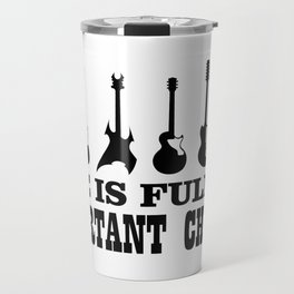 Life is full of important choices Travel Mug
