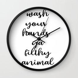 Wash Your Hands you filthy animal, Bathroom Print, Bathroom Decor Wall Clock