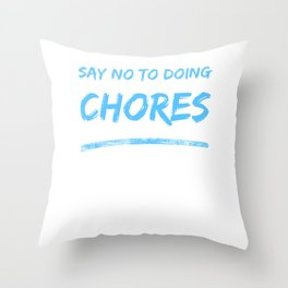 Say No To Doing Chores (Blue) Throw Pillow