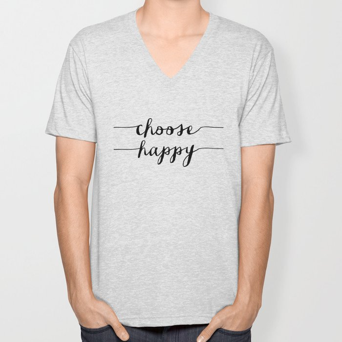Choose Happy black and white monochrome typography poster design home decor bedroom wall art Unisex V-Neck