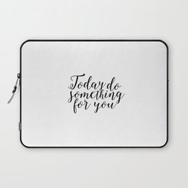 Inspirational Poster Dorm Decor Women Gift Today Do Something For You Happy Poster Happy Day Laptop Sleeve
