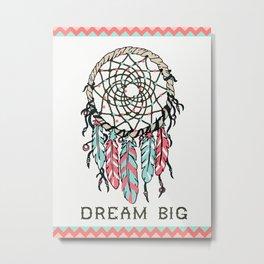 Dream Big dreamcatcher art decor poster dorm college kids children  Metal Print