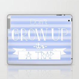 Don't grow up Laptop & iPad Skin