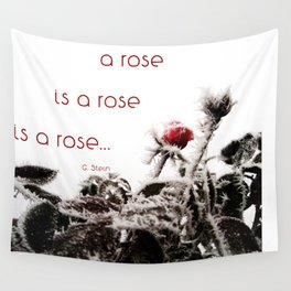 a rose is a rose is a rose Wall Tapestry