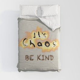 It's Chaos - Be Kind Comforters