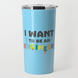 Be an Engineer T-Shirt for all Ages Df792 Travel Mug