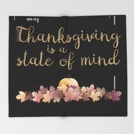 Thanksgiving is a state of mind  black background Throw Blanket