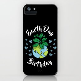 Earth Day Birthday iPhone Case