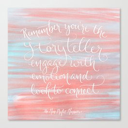 Remember You're The Storyteller Canvas Print