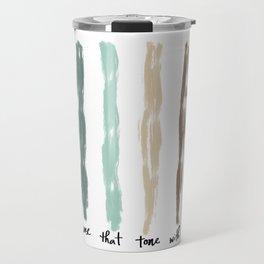 Don't Use That Tone Travel Mug