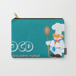 OCD Obsessive cooking disorder Carry-All Pouch