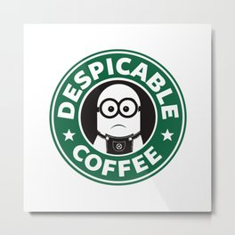 Despicable Coffee Metal Print