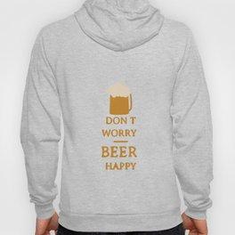 Don't worry beer happy Hoody