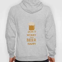 Don't worry beer happy Hoody