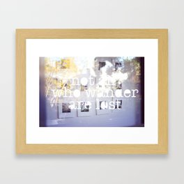 """Not all who wonder are lost"" Framed Art Print"
