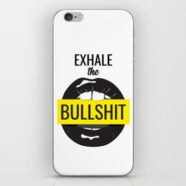 Exhale bullshit iPhone Skin