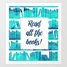 Read All the Books! Art Print