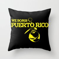 puerto rico Throw Pillows featuring We Bomb Puerto Rico by Grime Lab