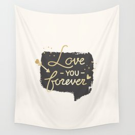 Love you forever - Valentines Day Wall Tapestry